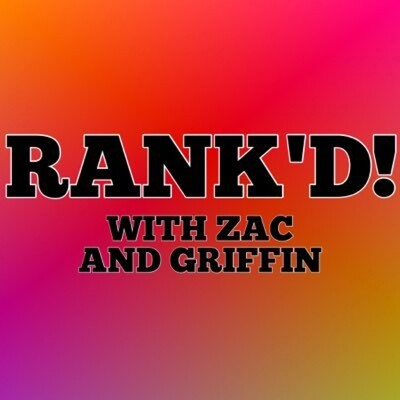 Rank'd! with Zac and Griffin