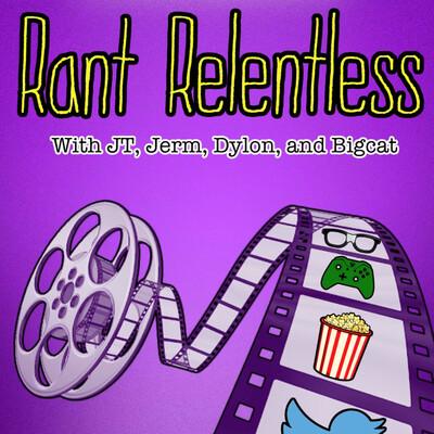 Rant Relentless