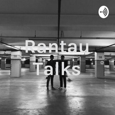 Rantau Talks