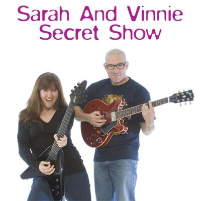 Sarah and Vinnie Secret Show
