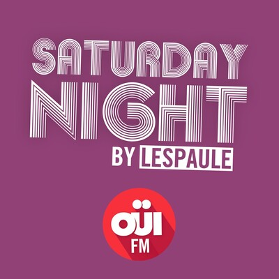 Saturday Night by Lespaule – OUI FM