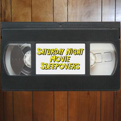 Saturday Night Movie Sleepovers