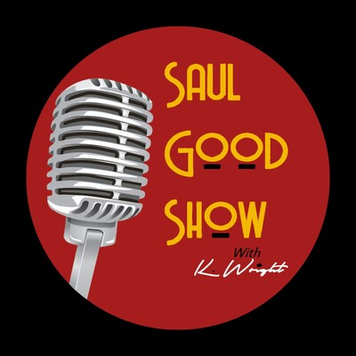 Saul Good Show with Keith Wright
