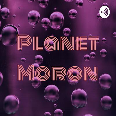 Planet Moron