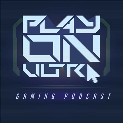 Play On Ultra Video Games Podcast