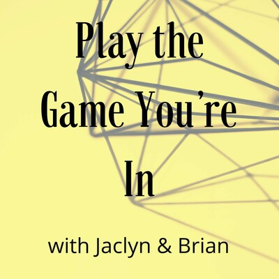 Play the Game You're In