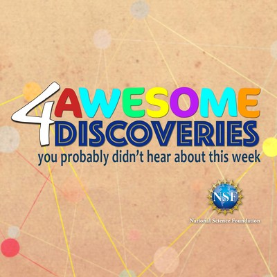 4 Awesome Discoveries You Probably Didn't Hear About This Week