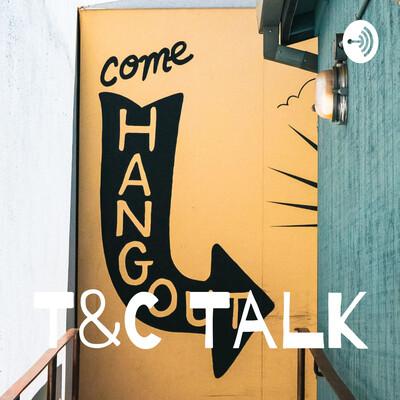 T&C Talk