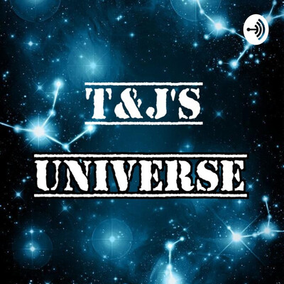 T&J's Universe