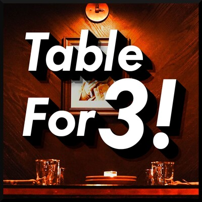 Table for 3!