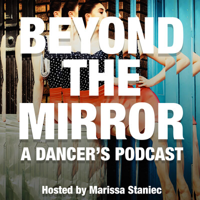 Beyond The Mirror: A Dancer's Podcast