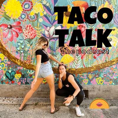 Taco Talk Pod