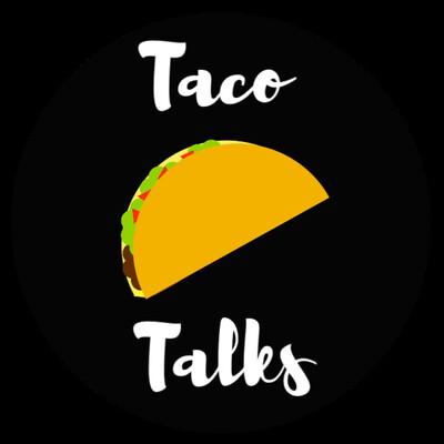 Taco Talks Podcast