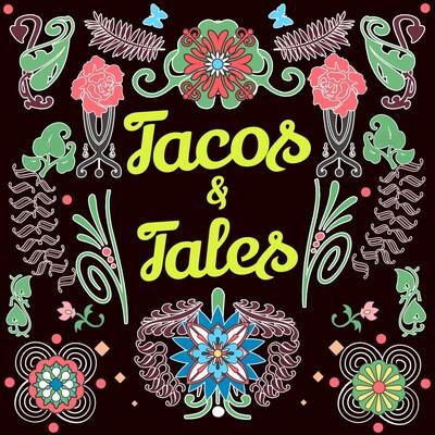 Tacos & Tales