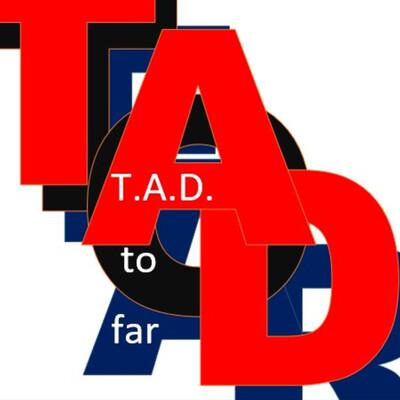 TAD to far