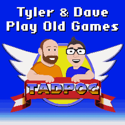 TADPOG: Tyler and Dave Play Old Games