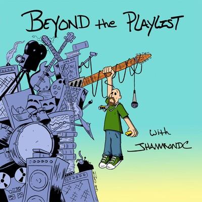 Beyond the Playlist with JHammondC