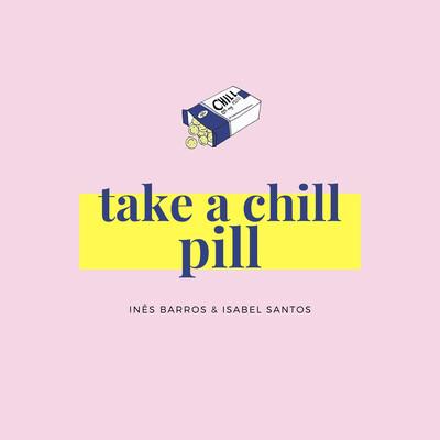 Take a Chill Pill