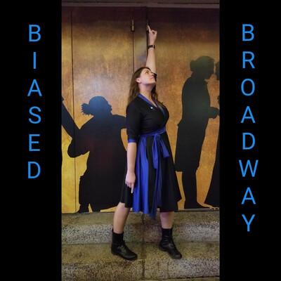 Biased Broadway