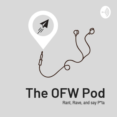 Overseas F-ing Workers (OFW pod)