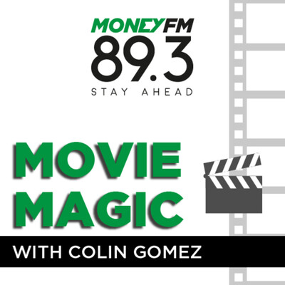 MONEY FM 89.3 - Movie Magic with Colin Gomez