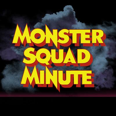 Monster Squad Minute
