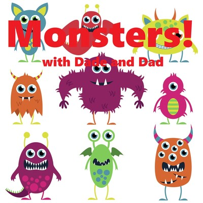 Monsters with Dade and Dad
