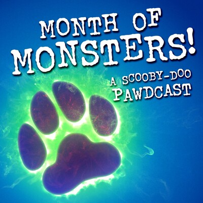 Month of Monsters: A Scooby-Doo Pawdcast