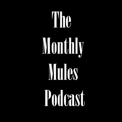 Monthly Mules Podcast