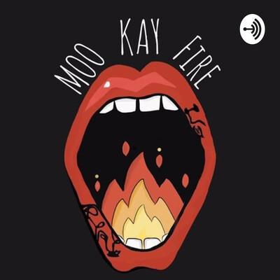 Moo Kay Fire