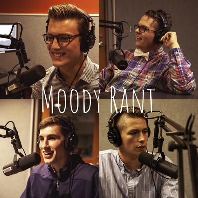 Moody Rant