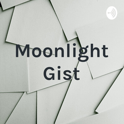 Moonlight Gist
