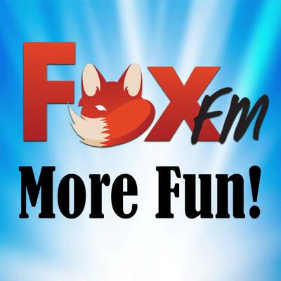 More Fun with Fox FM