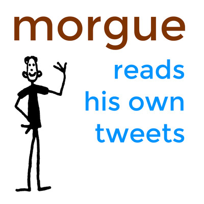 Morgue reads his own tweets out loud