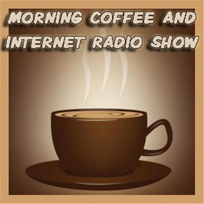 Morning Coffee and Internet Radio Show Thing