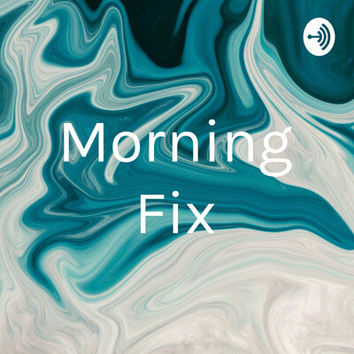 Morning Fix