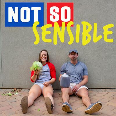 Not So Sensible