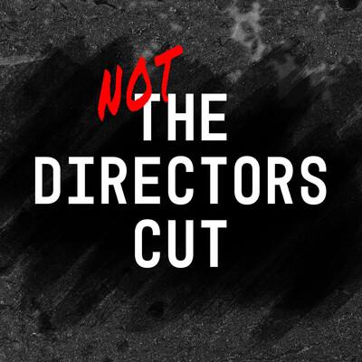 Not the Directors Cut