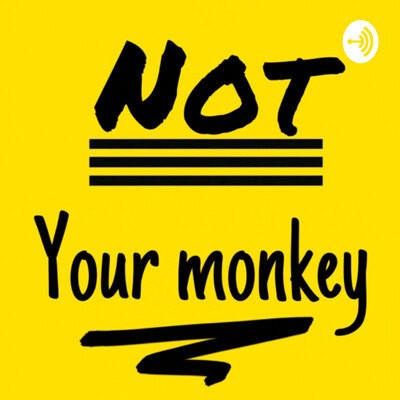 Not Your Monkey