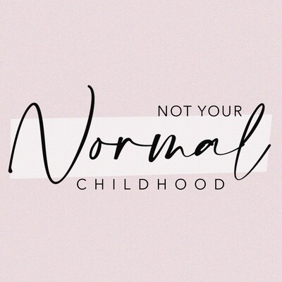 Not Your Normal Childhood