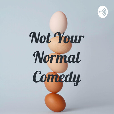 Not Your Normal Comedy