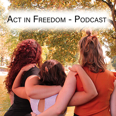 Act in Freedom - Podcast