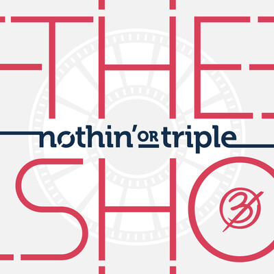 Nothing or Triple - A Movie Podcast