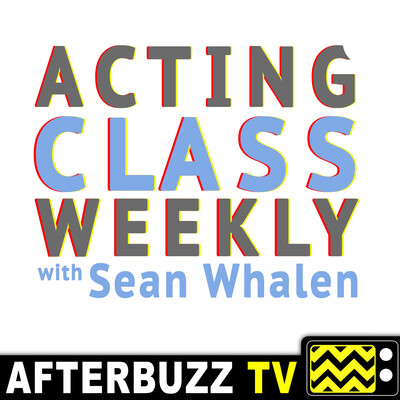 Acting Class Weekly with Sean Whalen