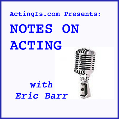 Acting Is... » Notes on Acting