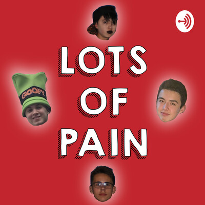 Lots of Pain Podcast