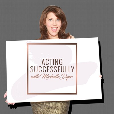 Acting Successfully with Michelle Dyer