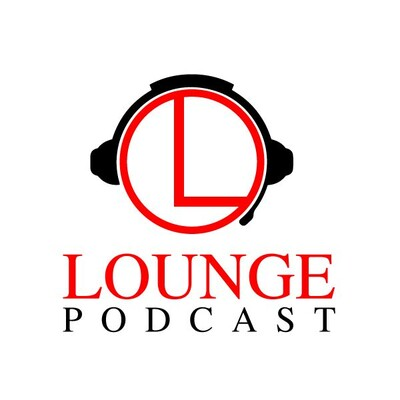 Lounge Podcast