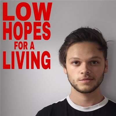 Low Hopes For A Living