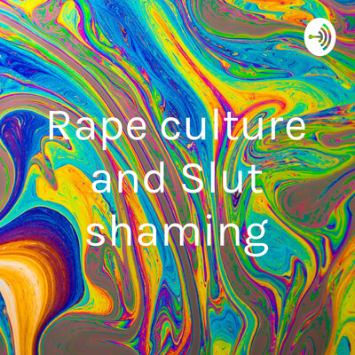 Rape culture and Slut shaming
